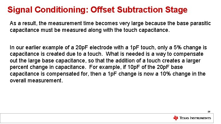 Signal Conditioning: Offset Subtraction Stage As a result, the measurement time becomes very large