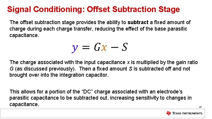 Signal Conditioning: Offset Subtraction Stage The offset subtraction stage provides the ability to subtract
