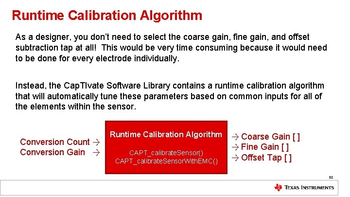 Runtime Calibration Algorithm As a designer, you don't need to select the coarse gain,
