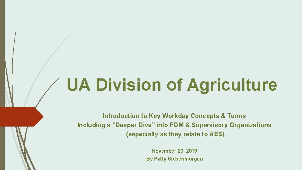 """UA Division of Agriculture Introduction to Key Workday Concepts & Terms Including a """"Deeper"""