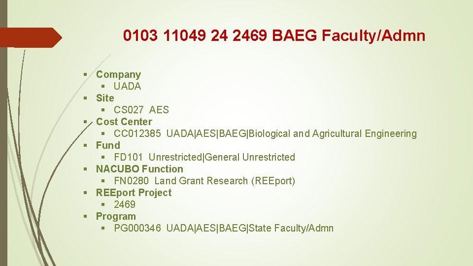 0103 11049 24 2469 BAEG Faculty/Admn § Company § UADA § Site § CS