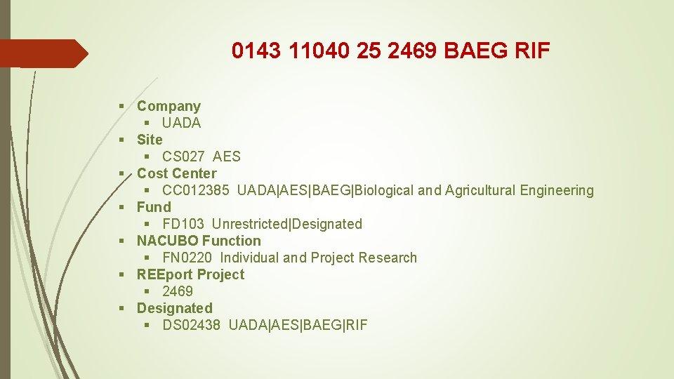 0143 11040 25 2469 BAEG RIF § Company § UADA § Site § CS