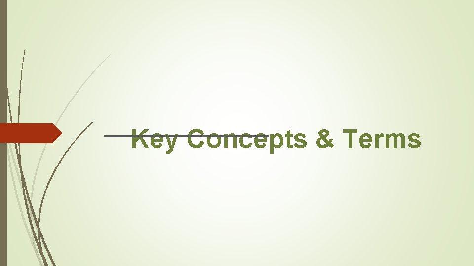 Key Concepts & Terms