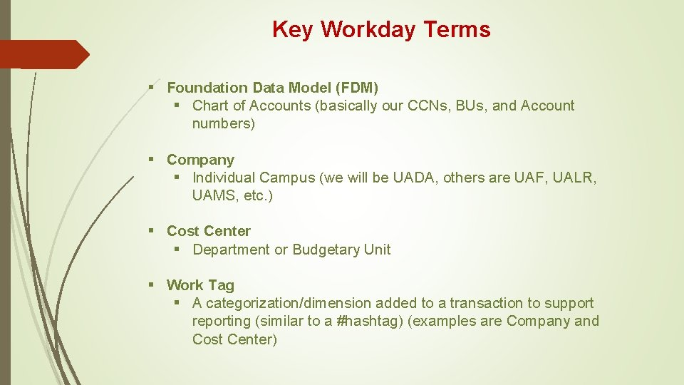 Key Workday Terms § Foundation Data Model (FDM) § Chart of Accounts (basically our