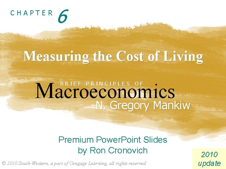 CHAPTER 6 Measuring the Cost of Living Macroeconomics BRIEF PRINCIPLES OF N. Gregory Mankiw