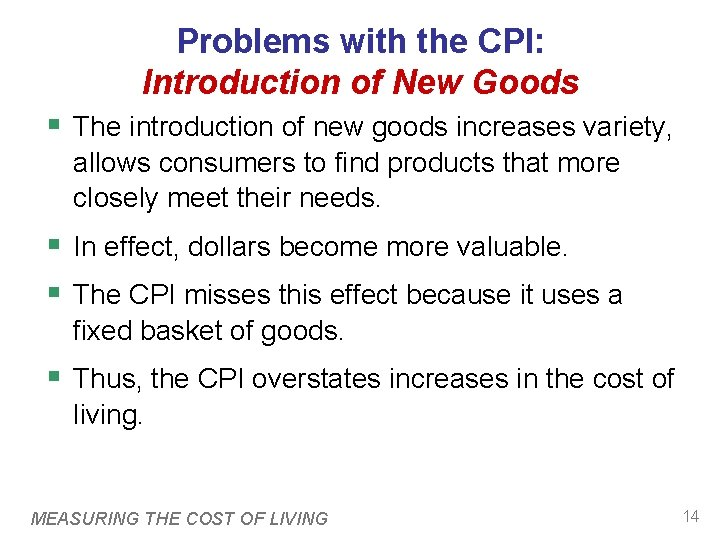 Problems with the CPI: Introduction of New Goods § The introduction of new goods