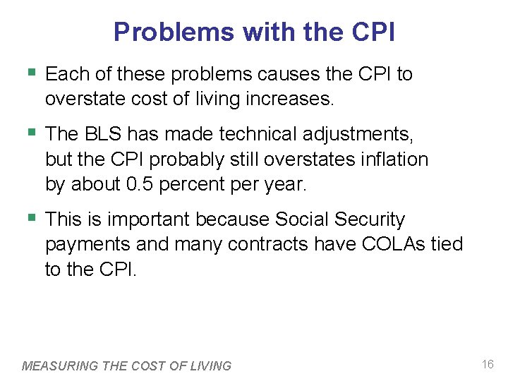 Problems with the CPI § Each of these problems causes the CPI to overstate