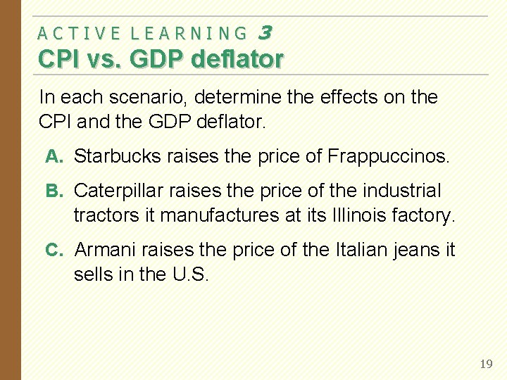 ACTIVE LEARNING 3 CPI vs. GDP deflator In each scenario, determine the effects on