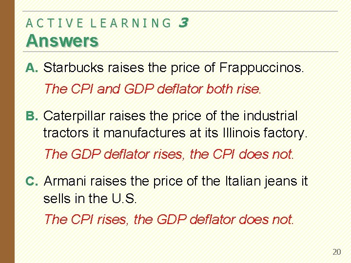 ACTIVE LEARNING 3 Answers A. Starbucks raises the price of Frappuccinos. The CPI and