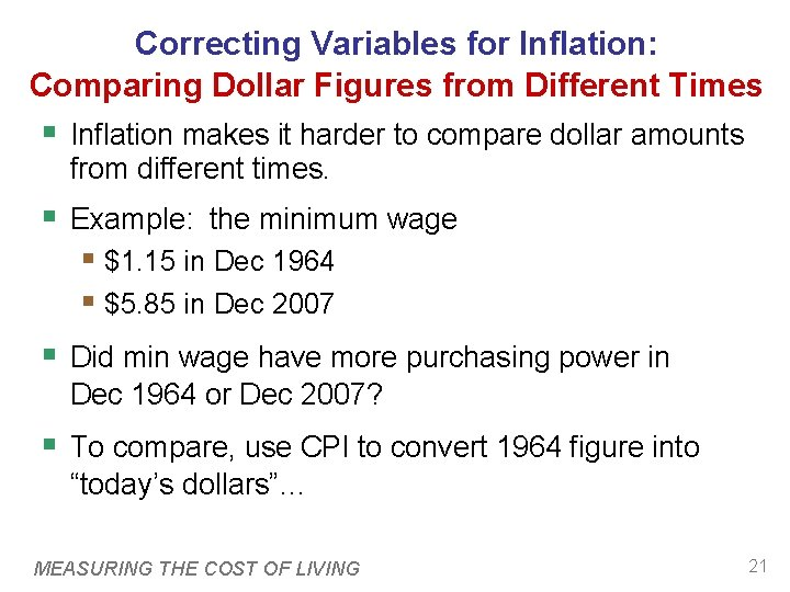 Correcting Variables for Inflation: Comparing Dollar Figures from Different Times § Inflation makes it