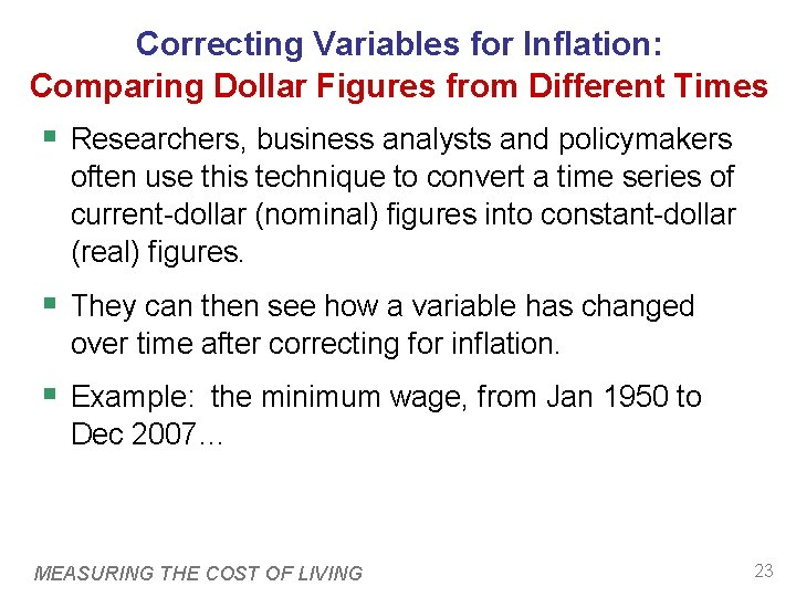 Correcting Variables for Inflation: Comparing Dollar Figures from Different Times § Researchers, business analysts