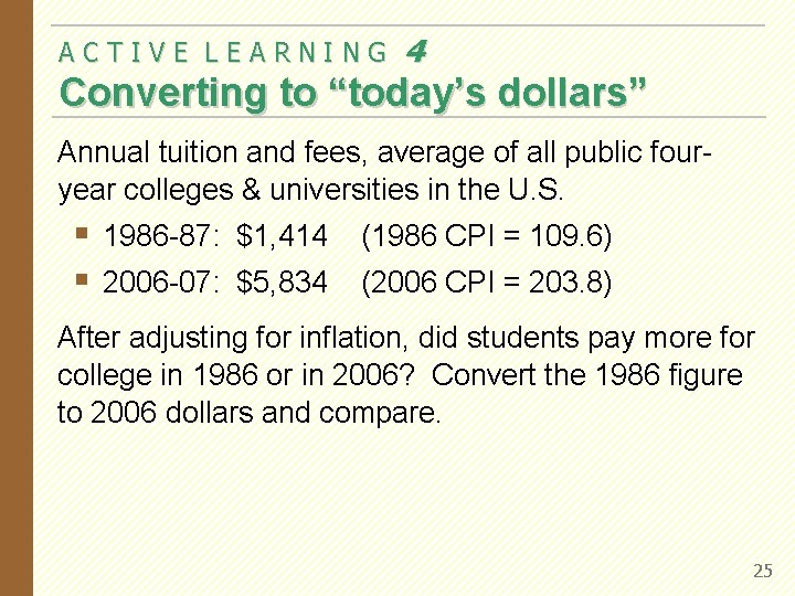 """ACTIVE LEARNING 4 Converting to """"today's dollars"""" Annual tuition and fees, average of all"""