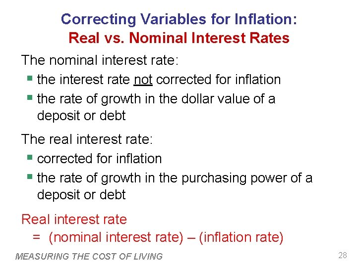 Correcting Variables for Inflation: Real vs. Nominal Interest Rates The nominal interest rate: §