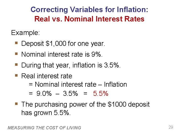 Correcting Variables for Inflation: Real vs. Nominal Interest Rates Example: § § Deposit $1,