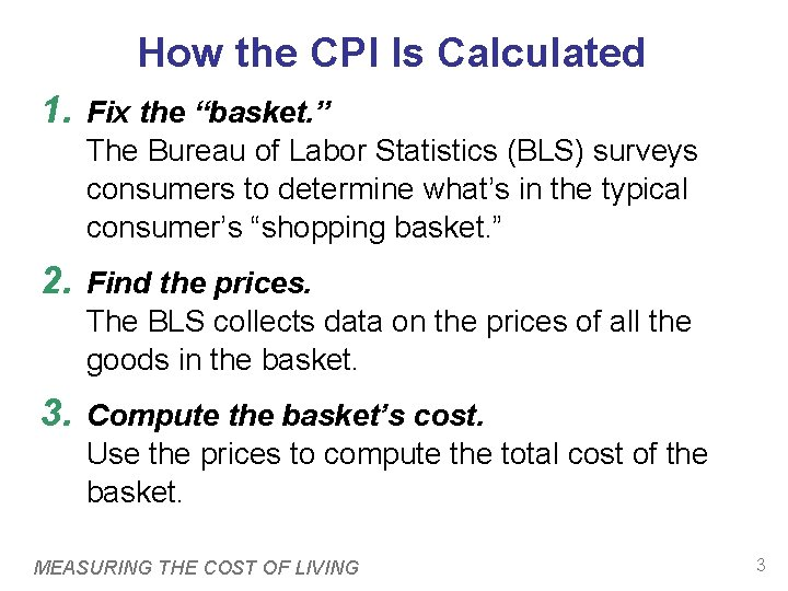 """How the CPI Is Calculated 1. Fix the """"basket. """" The Bureau of Labor"""
