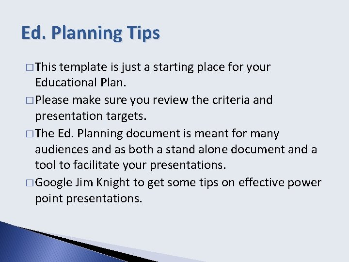 Ed. Planning Tips � This template is just a starting place for your Educational