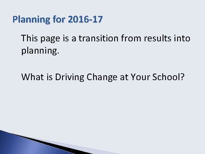 Planning for 2016 -17 This page is a transition from results into planning. What