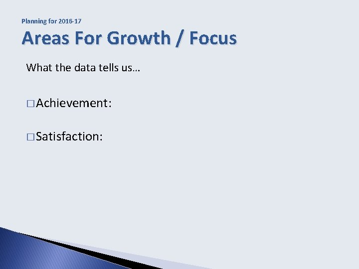Planning for 2016 -17 Areas For Growth / Focus What the data tells us…