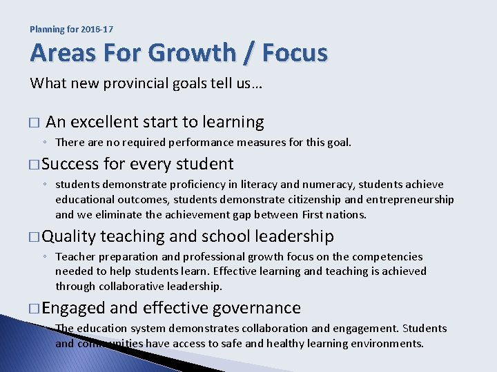 Planning for 2016 -17 Areas For Growth / Focus What new provincial goals tell