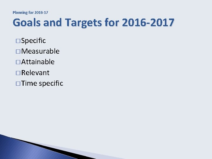 Planning for 2016 -17 Goals and Targets for 2016 -2017 � Specific � Measurable