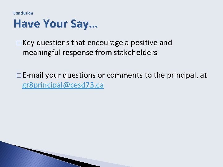 Conclusion Have Your Say… � Key questions that encourage a positive and meaningful response