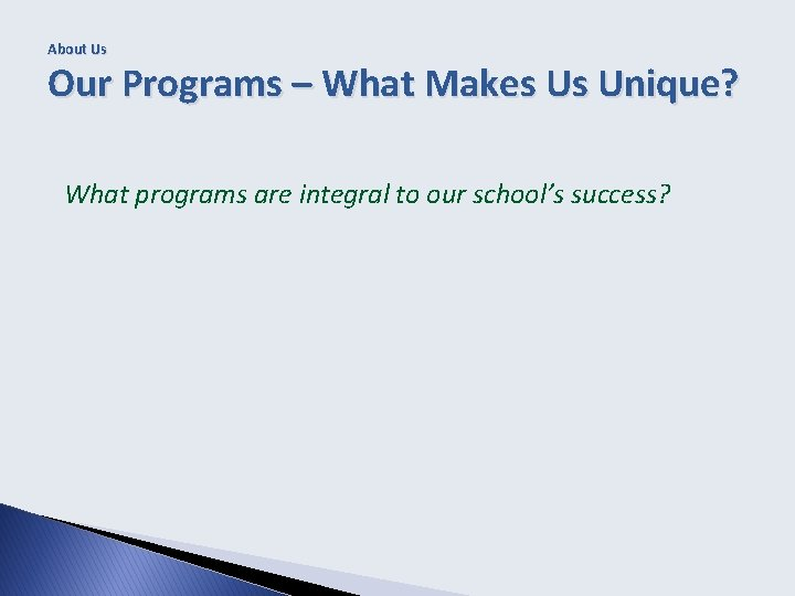 About Us Our Programs – What Makes Us Unique? What programs are integral to
