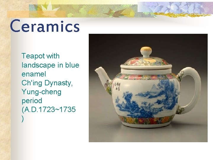 Ceramics Teapot with landscape in blue enamel Ch'ing Dynasty, Yung-cheng period (A. D. 1723~1735