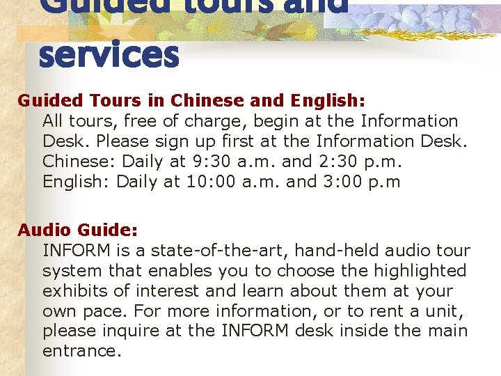 Guided tours and services Guided Tours in Chinese and English: All tours, free of