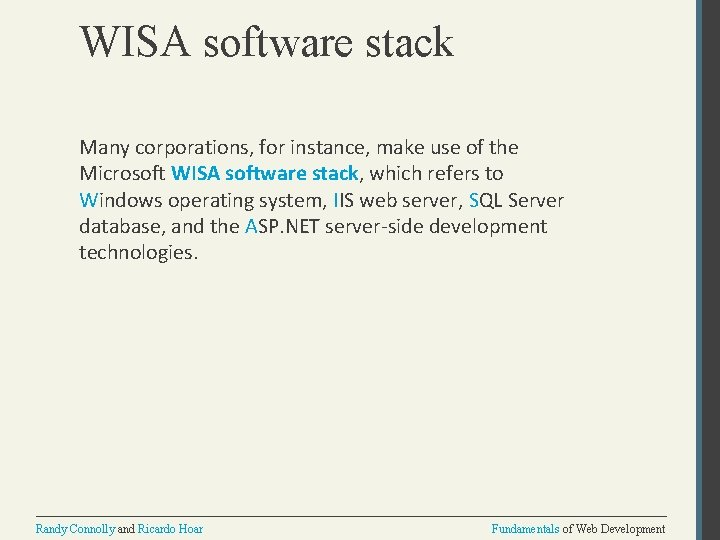 WISA software stack Many corporations, for instance, make use of the Microsoft WISA software