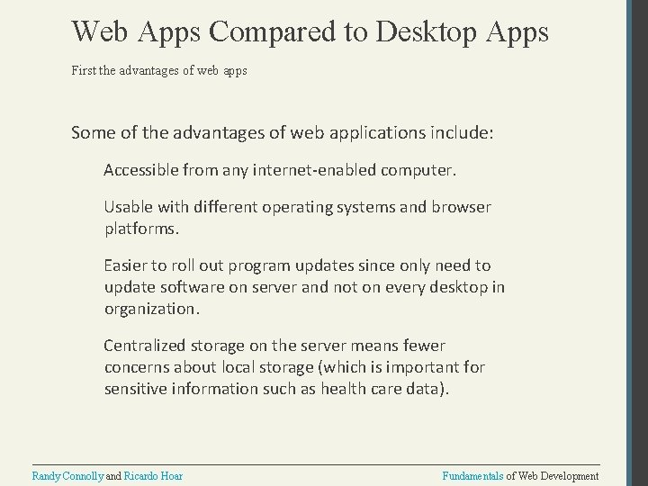 Web Apps Compared to Desktop Apps First the advantages of web apps Some of