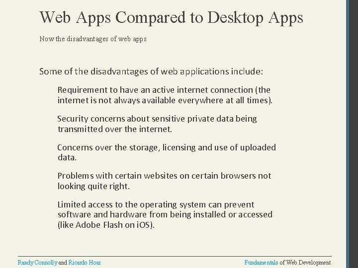 Web Apps Compared to Desktop Apps Now the disadvantages of web apps Some of