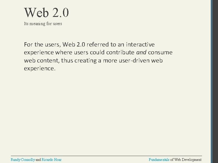 Web 2. 0 Its meaning for users For the users, Web 2. 0 referred
