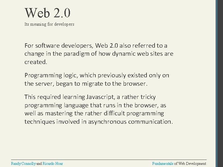 Web 2. 0 Its meaning for developers For software developers, Web 2. 0 also