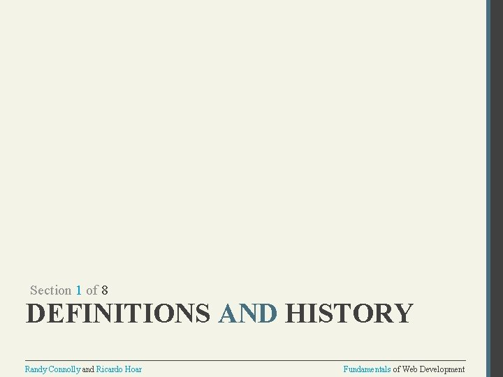 Section 1 of 8 DEFINITIONS AND HISTORY Randy Connolly and Ricardo Hoar Fundamentals of