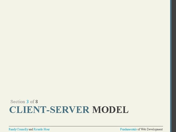 Section 3 of 8 CLIENT-SERVER MODEL Randy Connolly and Ricardo Hoar Fundamentals of Web