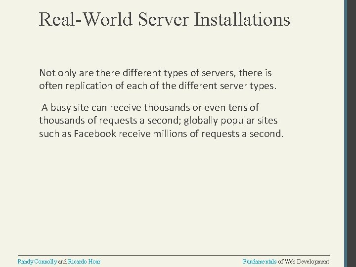 Real-World Server Installations Not only are there different types of servers, there is often