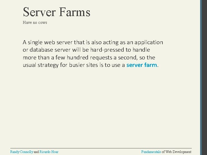 Server Farms Have no cows A single web server that is also acting as