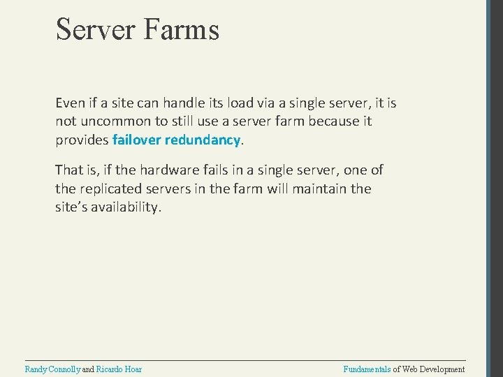 Server Farms Even if a site can handle its load via a single server,