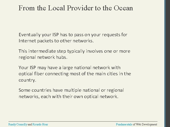 From the Local Provider to the Ocean Eventually your ISP has to pass on