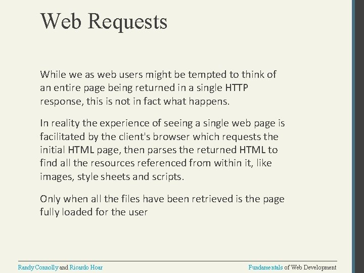 Web Requests While we as web users might be tempted to think of an