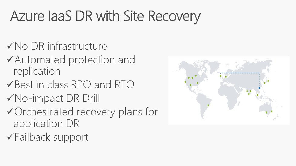 üNo DR infrastructure üAutomated protection and replication üBest in class RPO and RTO üNo-impact