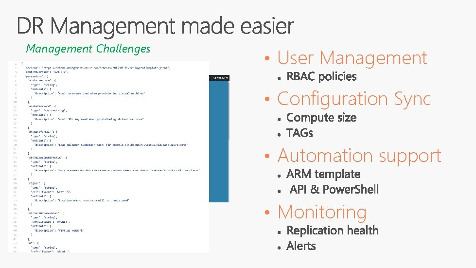Management Challenges • User Management • Configuration Sync • Automation support • Monitoring