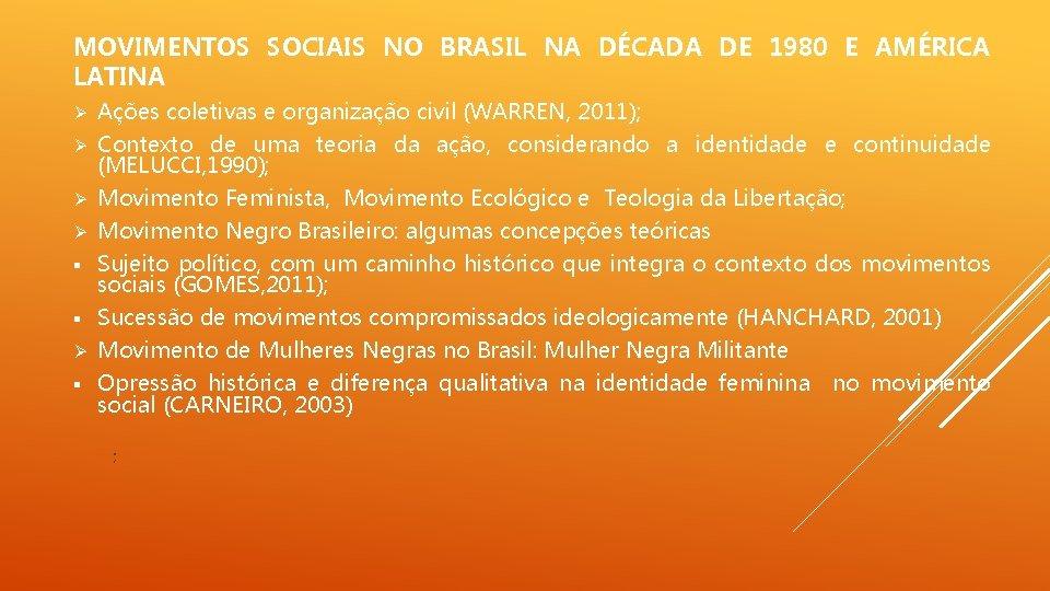 MOVIMENTOS SOCIAIS NO BRASIL NA DÉCADA DE 1980 E AMÉRICA LATINA Ø Ações coletivas