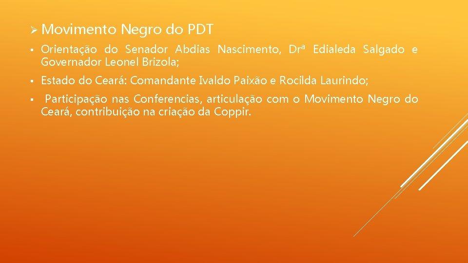 Ø Movimento Negro do PDT § Orientação do Senador Abdias Nascimento, Drª Edialeda Salgado