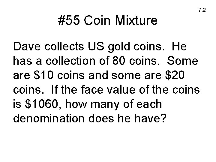 7. 2 #55 Coin Mixture Dave collects US gold coins. He has a collection