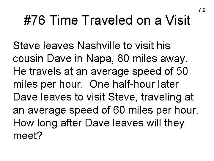 7. 2 #76 Time Traveled on a Visit Steve leaves Nashville to visit his