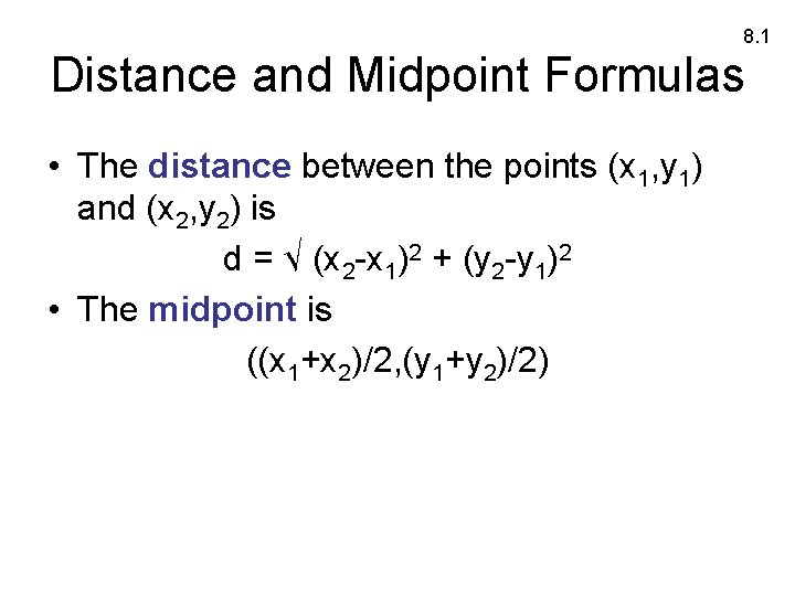 8. 1 Distance and Midpoint Formulas • The distance between the points (x 1,