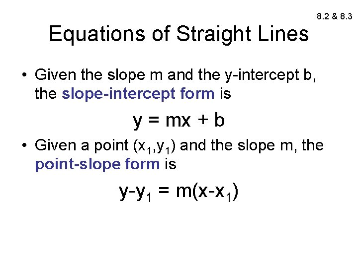 8. 2 & 8. 3 Equations of Straight Lines • Given the slope m