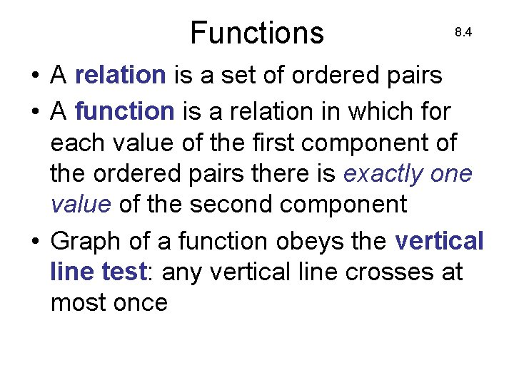 Functions 8. 4 • A relation is a set of ordered pairs • A