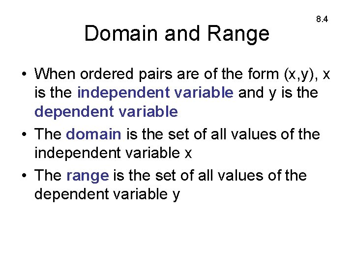 Domain and Range 8. 4 • When ordered pairs are of the form (x,